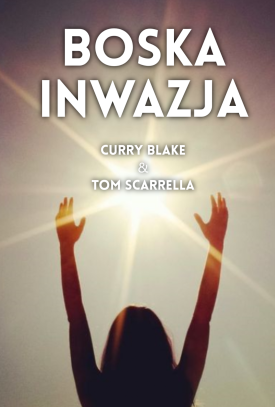 Boska Inwazja - Curry Blake & Tom Scarrella
